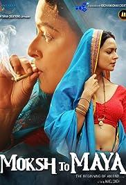 Moksh To Maya (2019) 720p