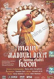 Main Madhuri Dixit Banna Chahti Hoon! Poster