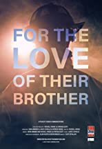 For the Love of Their Brother