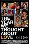 The Year We Thought About Love (2015)