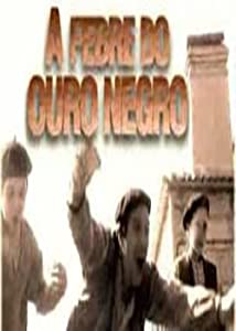 Best downloading websites for movies A Febre do Ouro Negro Portugal [avi]