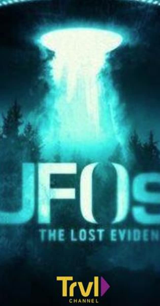 UFOs: The Lost Evidence (TV Series 2017–2019) - IMDb