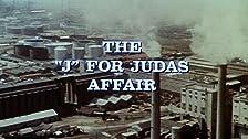 The 'J' for Judas Affair