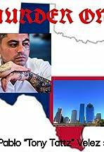 Murder One the Pablo 'Tony Tattz' Velez Story