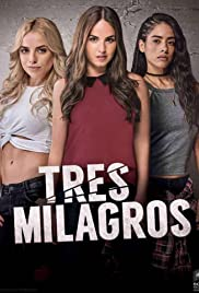 Tres Milagros Tv Series 2018 Imdb