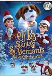 Elf Pets: Santa's St. Bernards Save Christmas Poster