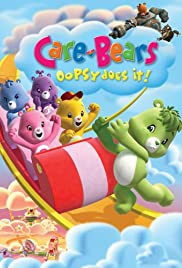 Care Bears: Oopsy Does It! (2007) Poster - Movie Forum, Cast, Reviews