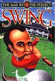 The Man with the Perfect Swing Poster