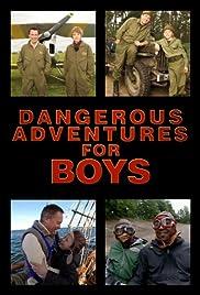 Dangerous Adventures for Boys Poster