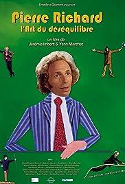Pierre Richard, l'art du déséquilibre Poster