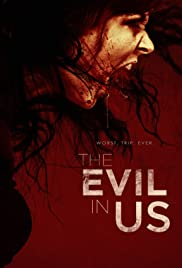 The Evil in Us (2016) Poster - Movie Forum, Cast, Reviews