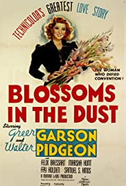 Blossoms in the Dust(1941) Poster - Movie Forum, Cast, Reviews