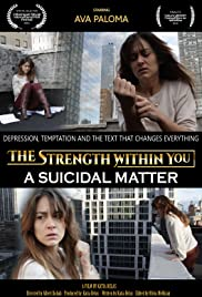 The Strength Within You: A Suicidal Matter Poster