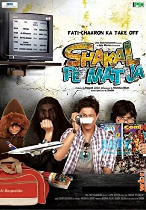 Where to stream Shakal Pe Mat Ja