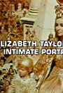 Elizabeth Taylor - An Intimate Portrait