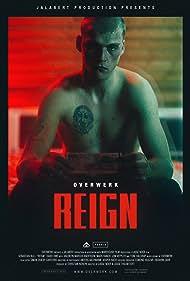 Overwerk: Reign (2018)