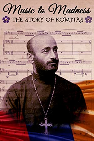 Music to Madness: The Story of Komitas