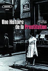 Primary photo for Une histoire de la prostitution