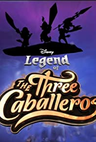 Primary photo for Legend of the Three Caballeros