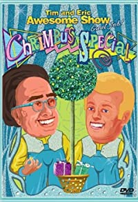 Primary photo for Tim and Eric Awesome Show, Great Job! Chrimbus Special