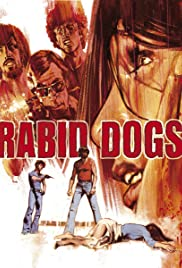 Rabid Dogs (1974) Poster - Movie Forum, Cast, Reviews