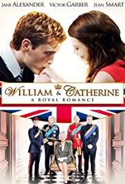 William & Catherine: A Royal Romance (2011) Poster - Movie Forum, Cast, Reviews