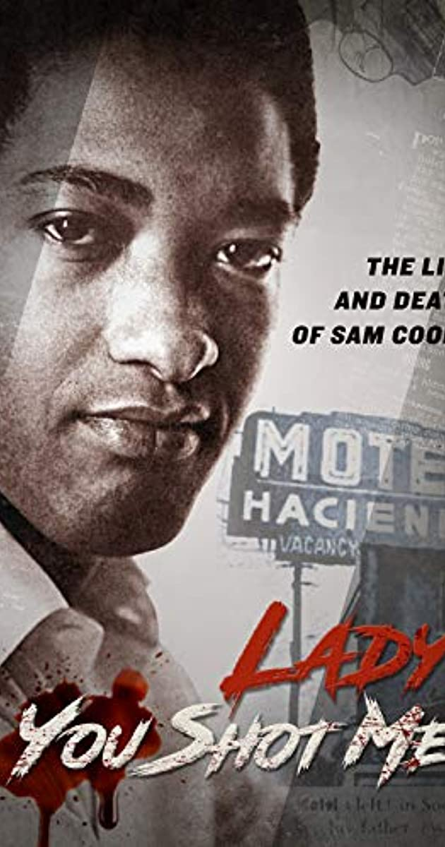 Lady You Shot Me: Life and Death of Sam Cooke (2017) - IMDb