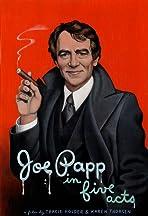 Joe Papp in Five Acts
