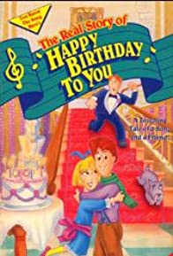 Primary photo for The Real Story of Happy Birthday to You