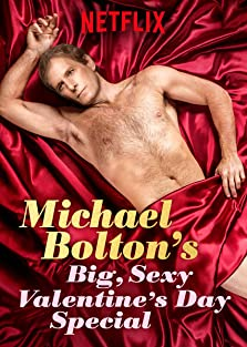 Michael Bolton's Big, Sexy Valentine's Day Special (2017 TV Special)