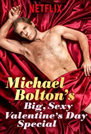 Watch Movie Michael Bolton's Big, Sexy Valentine's Day Special (2017)