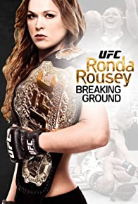 Primary photo for Ronda Rousey: Breaking Ground