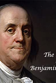 Primary photo for The Lives of Benjamin Franklin
