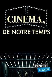 Cinéma, de notre temps Poster