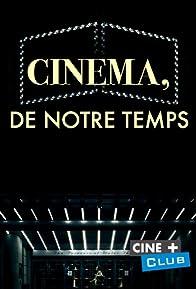 Primary photo for Cinéma, de notre temps