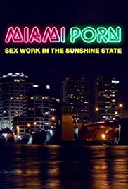 Miami Porn: sex work in the sunshine state