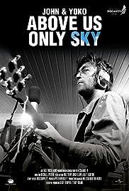 John & Yoko: Above Us Only Sky (2018) 720p