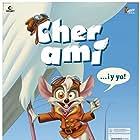 Cher Ami... ¡y yo! (2008)