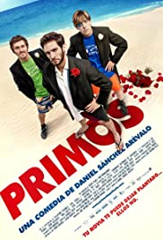 Primos (2011) Poster - Movie Forum, Cast, Reviews