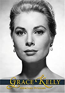 Watch pc movies Grace Kelly: The American Princess by Anthony Page [Mkv]