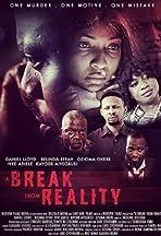 A Break From Reality