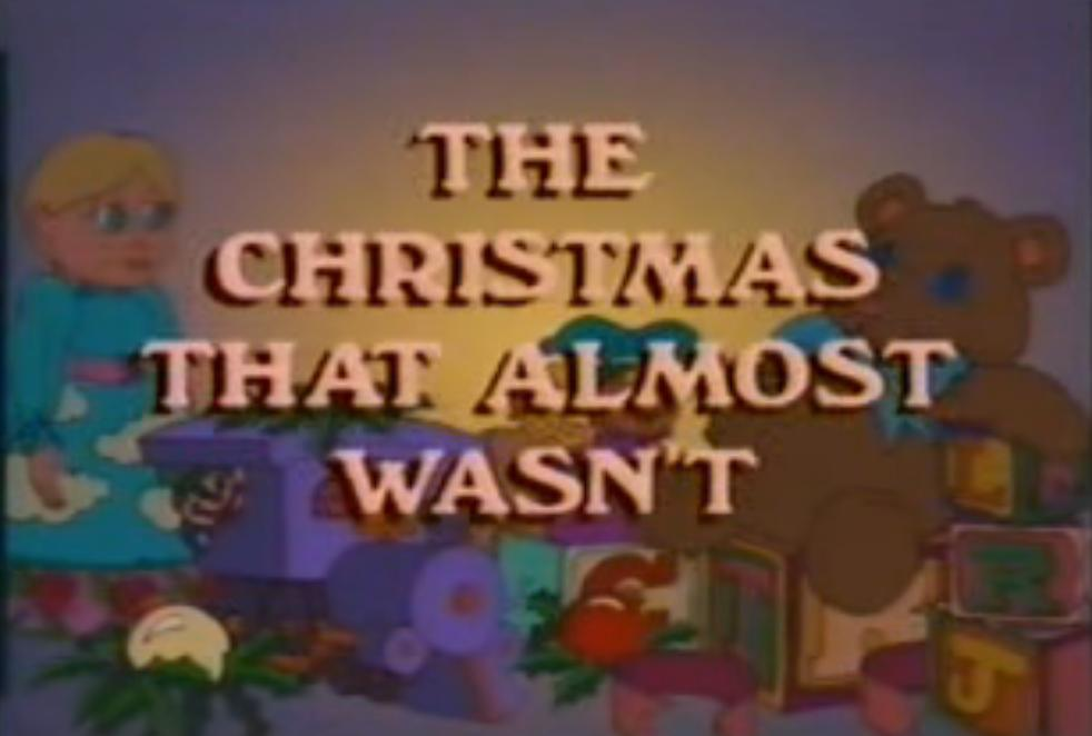 Christmas That Almost Wasn T.The Christmas That Almost Wasn T 1983