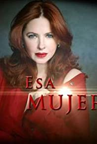 Primary photo for Esa mujer