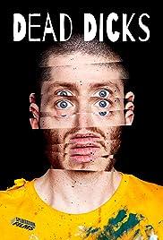 Dead Dicks(2019) Poster - Movie Forum, Cast, Reviews