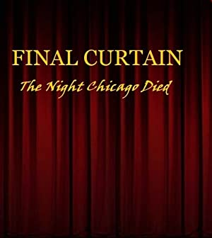 Final Curtain Part 19: The Night Chicago Die