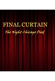 Final Curtain Part 19: The Night Chicago Die