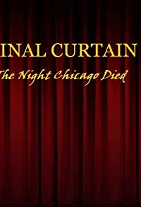 Primary photo for Final Curtain Part 19: The Night Chicago Die