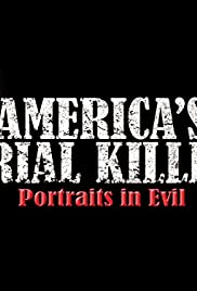 America's Serial Killers: Portraits in Evil Poster