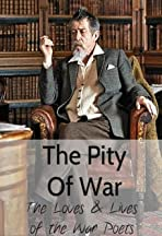 The Pity of War: The Loves and Lives of the War Poets