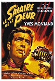 The Wages of Fear (1953) Poster - Movie Forum, Cast, Reviews